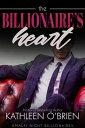 The Billionaire 039 s Heart【電子書籍】 Kathleen O 039 Brien