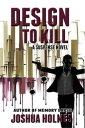 Design To Kill【電子書籍】[ Joshua Holmes ]