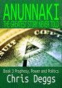 Anunnaki: The Greatest Story Never Told Book 3: Pr
