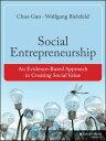 Social EntrepreneurshipAn Evidence-Based Approach to Creating Social Value【電子書籍】[ Chao Guo ]