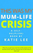 This Was My Mum-Life Crisis
