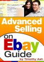 書, 雜誌, 漫畫 - Advanced Selling On eBay Guide【電子書籍】[ Timothy Ash ]