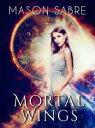 Mortal WingsSociety, #14【電子書籍】[ Mason Sabre ]