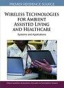 ショッピング Wireless Technologies for Ambient Assisted Living and HealthcareSystems and Applications【電子書籍】