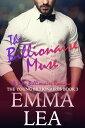The Billionaire MuseThe Young Billionaires Book 3【電子書籍】[ Emma Lea ]
