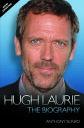Hugh LaurieThe Biography【電子書籍】[ Anthony Bunko ]