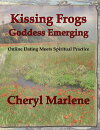 Kissing Frogs, Goddess Emerging