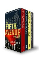 The Fifth Avenue Series Boxed Set (Fifth Avenue, Running of the Bulls, From Manhattan with Love, From Manhattan with Revenge)Fifth Avenue, #6【電子書籍】[ Christopher Smith ]