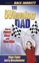 The Winning Dad: How to Finish First with Your Kids