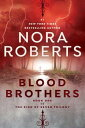 Blood Brothers【電子書籍】[ Nora Roberts ]
