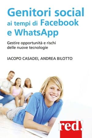 Genitori social ai tempi di Facebook e WhatsApp【電子書籍】[ Iacopo Casadei Andrea Bilotto ]