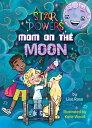 Mom on the Moon【電子書籍】[ Lisa Rose ]