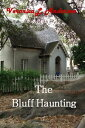 The Bluff Haunting【電子書籍】[ Veronica Anderson-Stamps ]