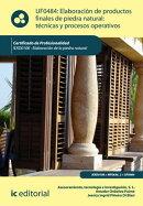 Elaboraci���n de productos finales de piedra natural: t���cnicas y procesos operativos. IEXD0108