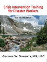 Crisis Intervention Training for Disaster WorkersAn Introduction【電子書籍】...