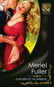 Captured by the Warrior (Mills & Boon Historical)【電子書籍】[ Meriel Fuller ]