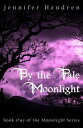 By the Pale Moonlight (Book One of the Moonlight Series)【電子書籍】[ Jennifer Hendren ]