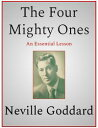 The Four Mighty Ones【電子書籍】[ Neville Goddard ]