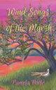 The Wind Songs of the MarshPainter Place Saga Legend 1【電子書籍】[ Pamela Poole ]