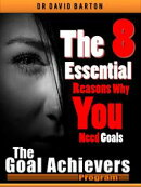 The 8 Essential Reasons Why You Need Goals
