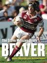 BeaverThe Steve Menzies Story【電子書籍】[ Steve Menzies ]