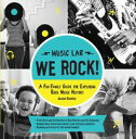 We Rock! (Music Lab)A Fun Family Guide for Exploring Rock Music History: From Elvis and the Beatles to Ray Charles and The Ramones, Includes Bios, Historical Context, Extensive Playlists, and Rocking Activities for the Whole Family!【電子書籍】