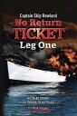 No Return Ticket ー Leg OneOutward Bound ー California to Australia【電子書籍】 Captain Skip Rowland