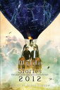 Wilde Stories 2012: The Year's Best Gay Speculative Fiction【電子書籍】[ Steve Berman ]