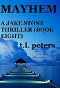 Mayhem, A Jake Stone Thriller (Book Eight)【電子書籍】[ T.L. Peters ]