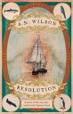 ショッピングボタニスト Resolutiona novel of Captain Cook's adventures of discovery to Australia, New Zealand and Hawaii, through the eyes of George Forster, the botanist on board his ship【電子書籍】[ A. N. Wilson ]