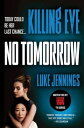 Killing Eve: No Tomorrow【電子書籍】[ Luke Jennings ]