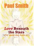 Love beneath the Stars (To Walk the Path 27)