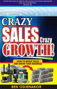 Crazy Sales, Crazy Growth 【電子書籍】 Ben Odjenabor