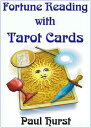 Fortune Reading with Tarot Cards【電子書籍】[ Paul Hurst ]