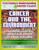 21st Century Understanding Cancer Toolkit: Cancer and the Environment - Carcinogenic Chemicals, Other Causes��