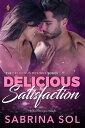 Delicious Satisfaction【電子書籍】[ Sabrina Sol ]