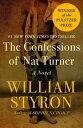The Confessions of Nat TurnerA Novel【電子書籍】[ William Styron ]