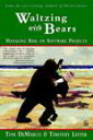 Waltzing with BearsManaging Risk on Software Projects