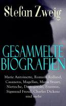 S���mtliche Biografien: Marie Antoinette, Romain Rolland, Casanova, Magellan, Maria Stuart, Nietzsche, Dostoj��