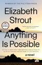 Anything Is PossibleA Novel【電子書籍】[ Elizabeth Strout ]