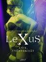 LeXuS: Axis, Ty?ntekij?t - Eroottinen dystopia【電子書籍】[ Virginie B?gaudeau ]