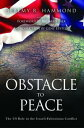 Obstacle to PeaceThe US Role in the Israeli-Palestinian Conflict【電子書籍】[ Jeremy R. Hammond ]