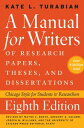 A Manual for Writers of Research Papers, Theses, and Dissertations, Eighth Editi...
