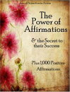 The Power of Affirmations & The Secret to Their Success