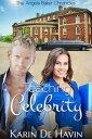 Teaching Celebrity (Sweet Contemporary Romance)The Angela Baker Chronicles【電子書籍】[ Karin De Havin ]