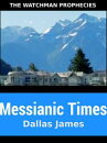 Messianic Times: The Watchman Prophecies