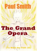 The Grand Opera (To Walk the Path 18)