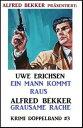 Krimi Doppelband #3: Ein Mann kommt raus/Grausame Rache【電子書籍】[ Alfred Bekker ]