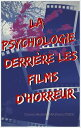 La psychologie derri?re les films d'horreur【電子書籍】[ Clayton Redfield ]