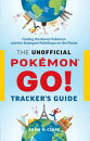 The Unofficial Pok���mon GO Tracker��s Guide